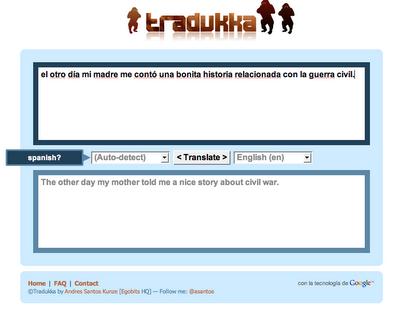 Tradukka Traductor Tradukka / Tradukka utiliza el api del traductor de google y en palabras de su creador ofrece las siguientes ventajas sobre el propio google lo que hace que sea elegido por un gran número de usuarios: